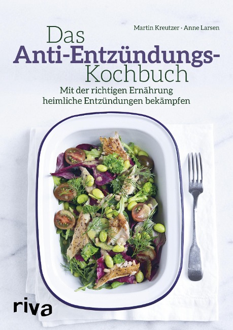 Das Anti-Entzündungs-Kochbuch - Martin Kreutzer, Anne Larsen