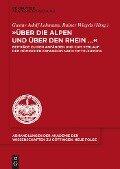 """""""Über die Alpen und über den Rhein..."""" -"""