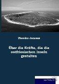 Über die Kräfte, die die ostfriesischen Inseln gestalten - Theodor Janssen