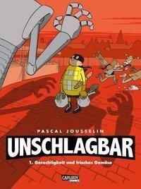 Unschlagbar! 1: Gerechtigkeit und Gemüse - Pascal Jousselin