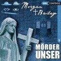 Morgan and Bailey - mit Schirm,Charme und Gottes Segen - Markus Topf