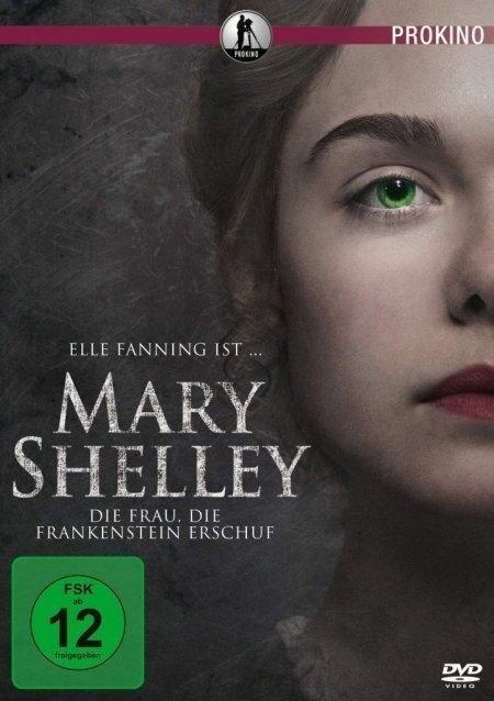 Mary Shelley - Die Frau die Frankenstein erschuf -
