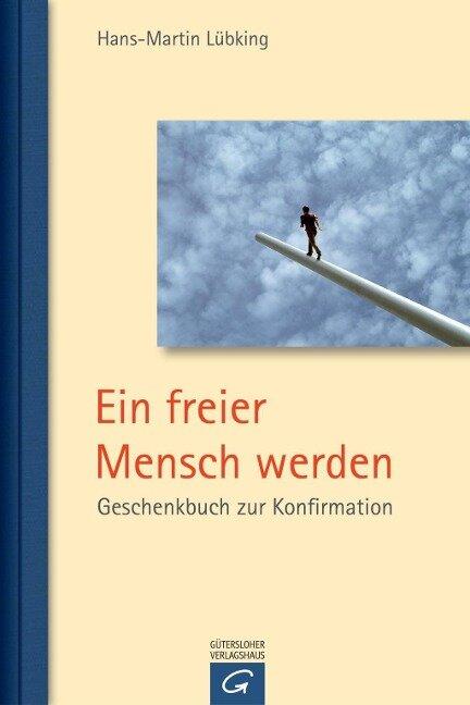 Ein freier Mensch werden - Hans-Martin Lübking