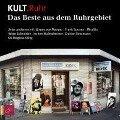 Kult.Ruhr. Das beste aus dem Ruhrgebiet -