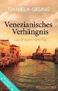 Venezianisches Verhängnis - Daniela Gesing