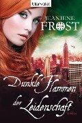 Dunkle Flammen der Leidenschaft - Jeaniene Frost