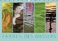 Farben des Wassers (Wandkalender 2019 DIN A3 quer) - Kathrin Sachse