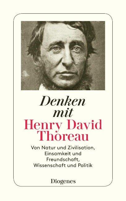 Denken mit Henry David Thoreau - Henry David Thoreau