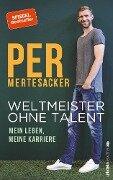 Weltmeister ohne Talent - Per Mertesacker