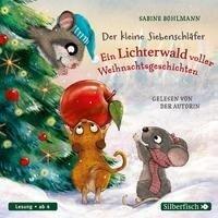 Der kleine Siebenschläfer: Ein Lichterwald voller Weihnachtsgeschichten - Sabine Bohlmann