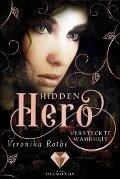 Hidden Hero 3: Versteckte Wahrheit - Veronika Rothe