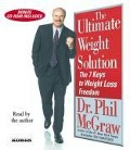 The Ultimate Weight Solution: The 7 Keys to Weight Loss Freedom - Phil Mcgraw