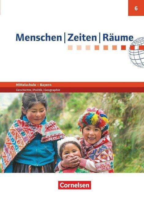 Menschen-Zeiten-Räume 6. Jahrgangsstufe- Mittelschule Bayern - Schülerbuch - Katrin Blaufuß, Markus Gumbiller, Wolfgang Humann, Manuel Köhler, Elisabeth Köster