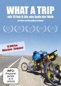 What a Trip - mit 15 km/h bis ans Ende der Welt - Maximilian Semsch