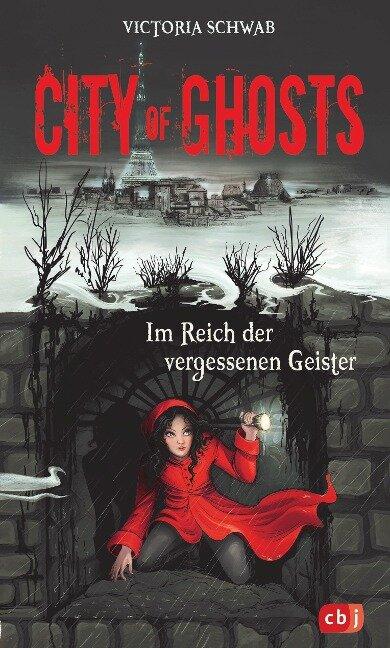 City of Ghosts - Im Reich der vergessenen Geister - Victoria Schwab