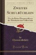 Zweites Schulbüchlein - Thomas Scherr