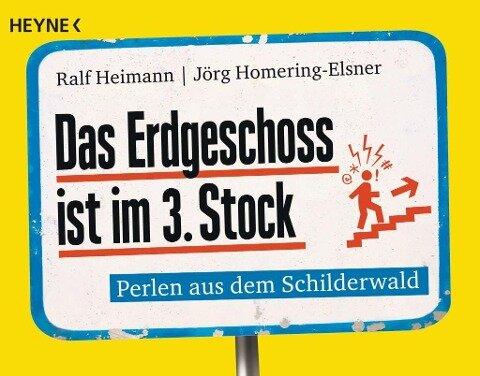 Das Erdgeschoss ist im 3. Stock - Ralf Heimann, Jörg Homering-Elsner