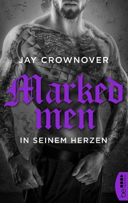 Marked Men: In seinem Herzen - Jay Crownover