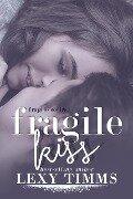 Fragile Kiss (Fragile Series, #2) - Lexy Timms