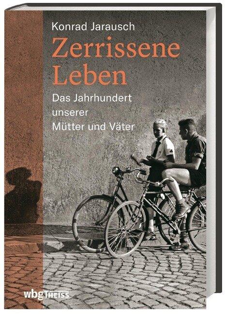 Zerrissene Leben - Konrad Jarausch