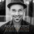 Roger Cicero Glück ist leicht - Das Beste von 2006 - 2016 -