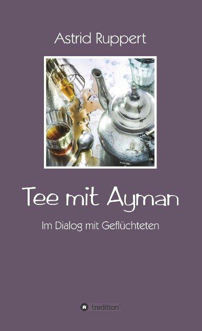 Tee mit Ayman - Astrid Ruppert