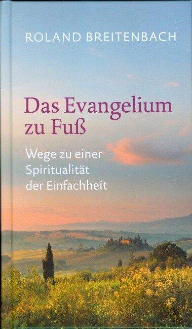 Das Evangelium zu Fuß - Roland Breitenbach