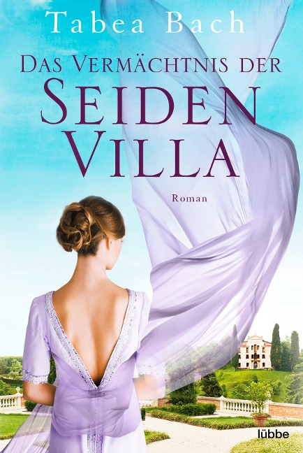 Das Vermächtnis der Seidenvilla - Tabea Bach