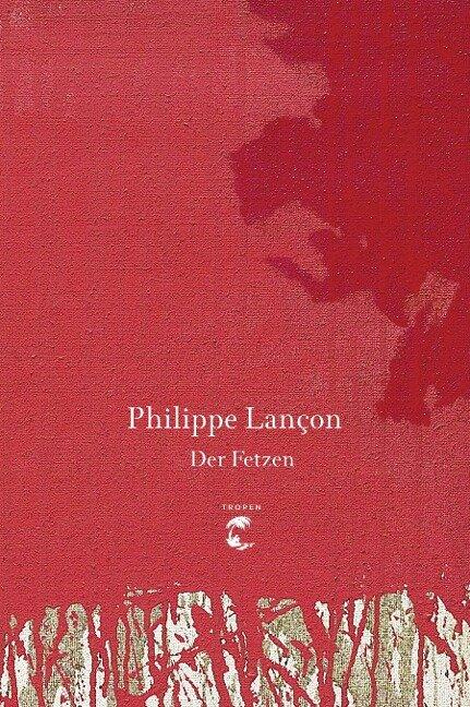 Der Fetzen - Philippe Lançon