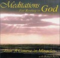 Meditations for Resting in God: From a Course in Miracles - Robert Perry