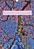 Kirschblütenzauber (Wandkalender 2018 DIN A4 hoch) Dieser erfolgreiche Kalender wurde dieses Jahr mit gleichen Bildern und aktualisiertem Kalendarium wiederveröffentlicht. - Bettina Hackstein