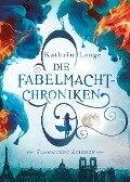 Die Fabelmacht-Chroniken. Flammende Zeichen - Kathrin Lange