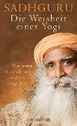 Die Weisheit eines Yogi - Sadhguru