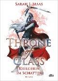 Throne of Glass - Kriegerin im Schatten - Sarah J. Maas