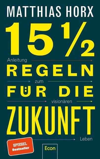 15 1/2 Regeln für die Zukunft - Matthias Horx