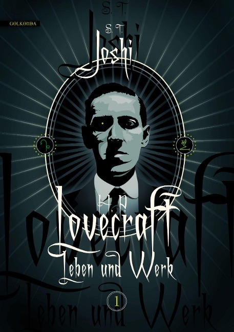 H. P. Lovecraft - Leben und Werk, Band 1 - S. T. Joshi