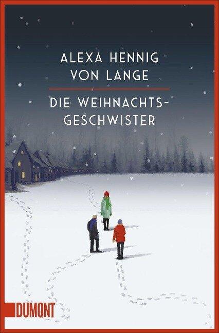 Die Weihnachtsgeschwister - Alexa Hennig Von Lange