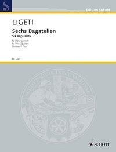 Sechs Bagatellen - György Ligeti