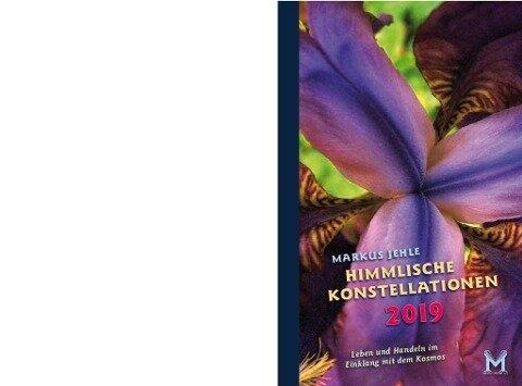 Himmlische Konstellationen 2019 Astrologisches Jahrbuch - Markus Jehle