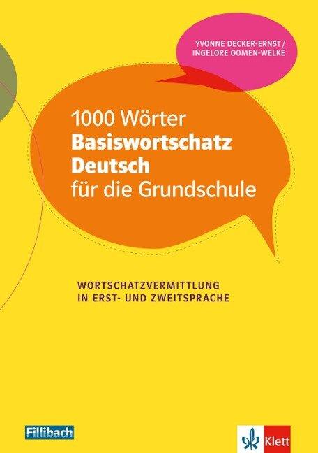 1000 Wörter Basiswortschatz Deutsch für die Grundschule - Yvonne Decker-Ernst, Ingelore Oomen-Welke