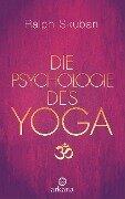 Die Psychologie des Yoga - Ralph Skuban