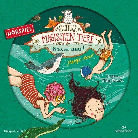 Die Schule der magischen Tiere 06: Nass und nasser! (Hörspiel) - Margit Auer