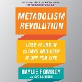 Metabolism Revolution: Lose 14 Pounds in 14 Days and Keep It Off for Life - Haylie Pomroy