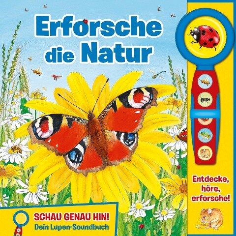 Lupen-Soundbuch - Erforsche die Natur - Bilderbuch und abnehmbare Lupe mit 5 spannenden Geräuschen für Kinder ab 3 Jahren -