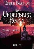 Die Underberg Saga - Derek Barclay