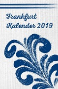 Frankfurt Kalender 2019 - Adrienne Schneider, Rainer Vollmar