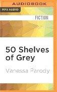 50 SHELVES OF GREY M - Vanessa Parody