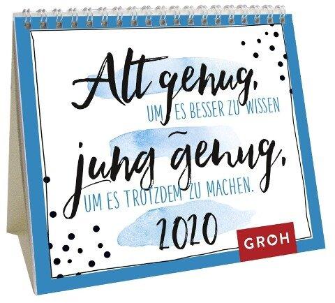 Alt genug, um es besser zu wissen - jung genug, um es trotzdem zu machen 2020: Mini-Monatskalender -