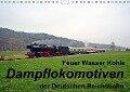 Feuer Wasser Kohle - Dampflokomotiven der Deutschen Reichsbahn (Wandkalender 2019 DIN A4 quer) - Wolfgang Gerstner