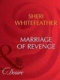 Marriage of Revenge (Mills & Boon Desire) (The Trueno Brides, Book 2) - Sheri Whitefeather